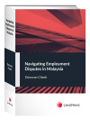 Navigating Employment Disputes in Malaysia (Soft Cover) cover