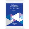 Malaysian Court Practice, Rules of Court 2012, Desk Edition 2019 (eBook) cover