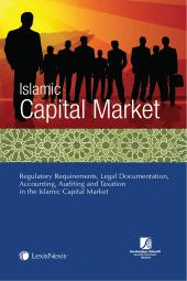 Islamic Capital Market : Regulatory Requirements, Legal Documentation, Accounting, Auditing and Taxation in the Islamic cover