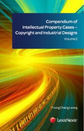 Compendium of Intellectual Property Cases - Copyright and Industrial Designs Volume 2 cover