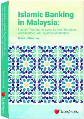 Islamic Banking in Malaysia: Shariah Theories, the Laws, Current Structures and Practices, and Legal Documentation cover