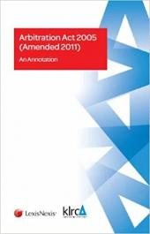 The Malaysian Arbitration Act 2005 (Amended 2011): An Annotation (Soft Cover) cover